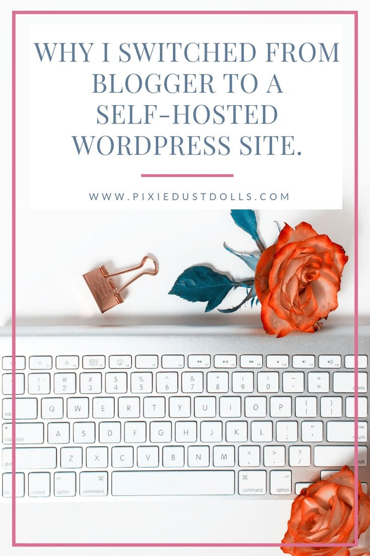 Why I Switched From Blogger To A Self-Hosted WordPress Site.