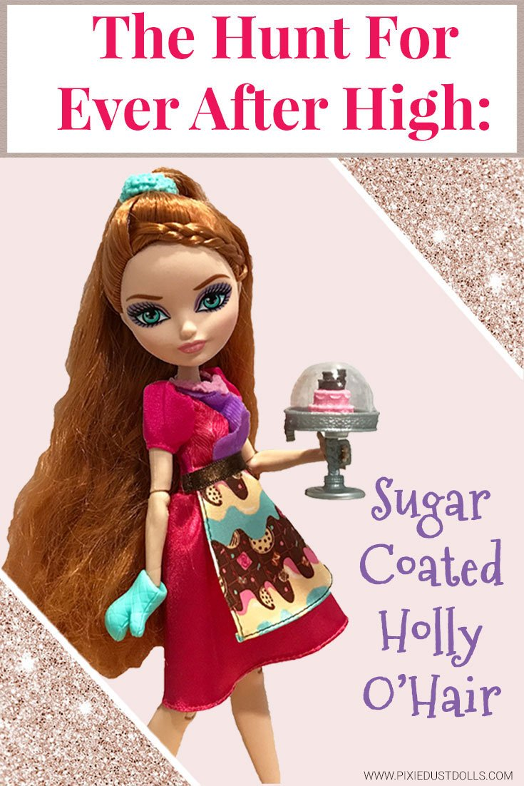 The Hunt For Ever After High: A review of Sugar Coated Holly O'Hair!