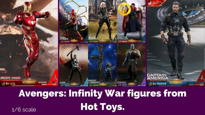 Hot Toys Avengers: Infinity War Twelve Inch Figures.