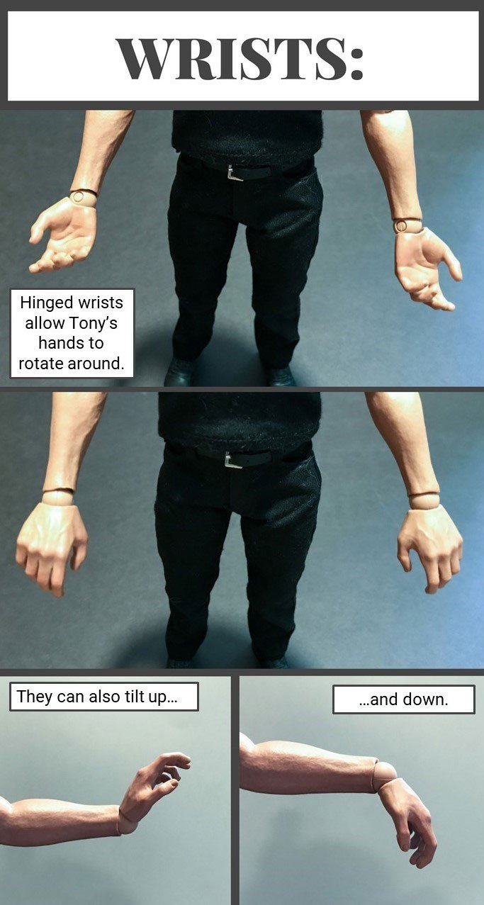 Hinges wrists allow Tony's hands to tilt and swivel.
