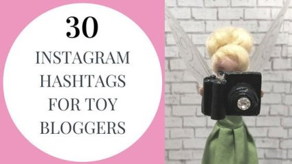 Thirty Instagram Hashtags For Toy Bloggers.