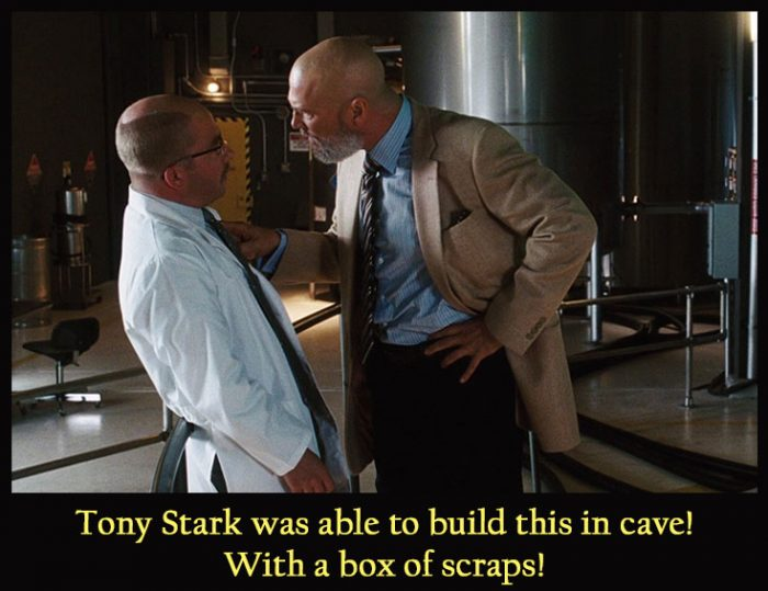 Tony Stark was able to build this in a cave! With a box of scraps!