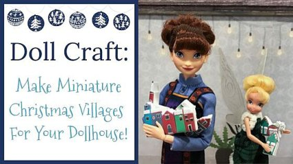 Doll Craft: Make Miniature Christmas Villages For Your Dollhouse.