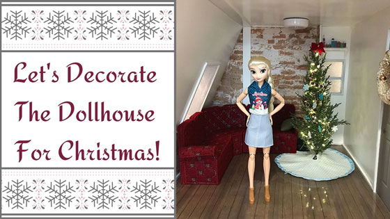 Let's Decorate The Dollhouse For Christmas!