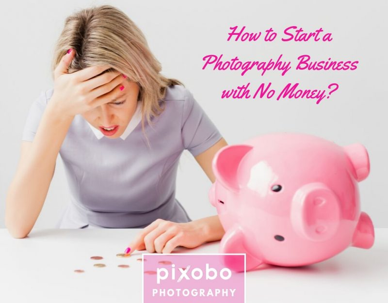 How to Start a Photography Business with No Money_