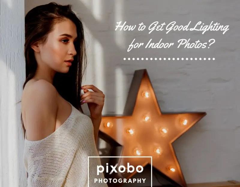 How to Get Good Lighting for Indoor Photos_
