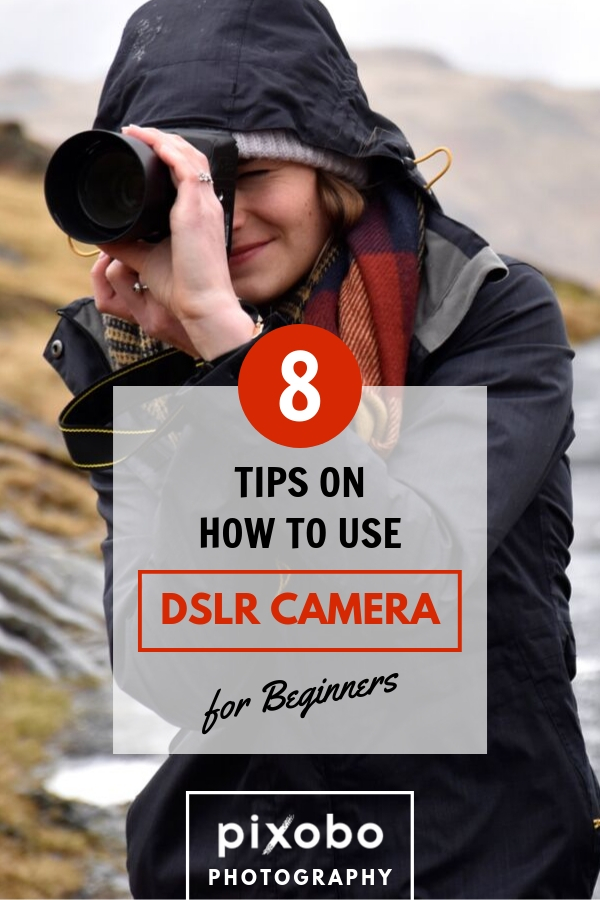 Do you know enough about DSLR basics? Here you can find 8 tips for DSLR camera and learn everything you need to know about how to use DSLR camera for beginners. Don\'t wait, use the full potential of your DSLR camera with our beginner\'s guide. #dslrcamera #dslrphotography #photographytips #photographyforbeginners