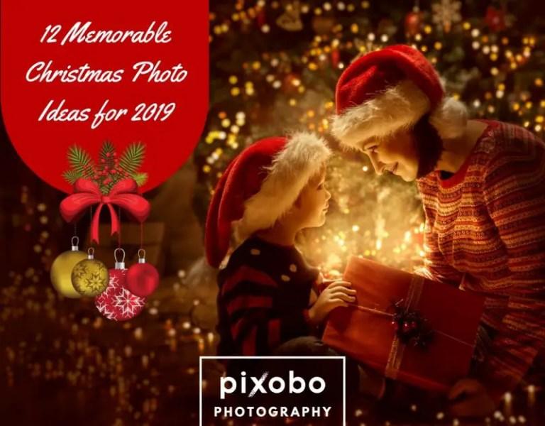 Memorable Christmas Photo Ideas for 2019