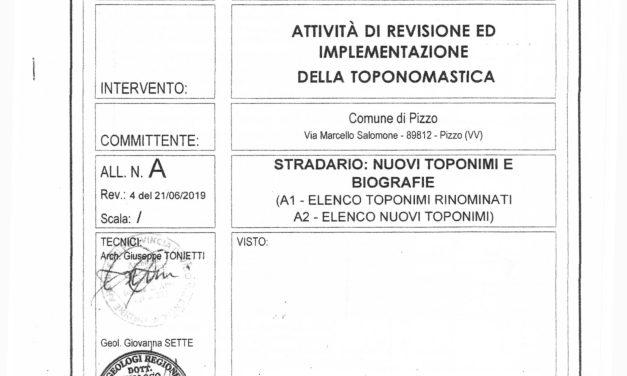 NUOVO STRADARIO DI PIZZO: TOPONIMI E BIOGRAFIE. PROPOSTE E/O CONFERME.