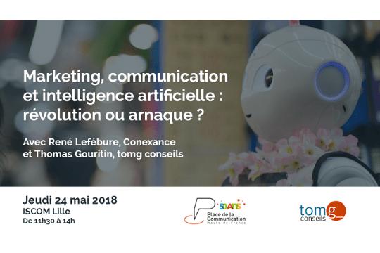 24 mai – Marketing, communication et intelligence artificielle : révolution ou arnaque ?