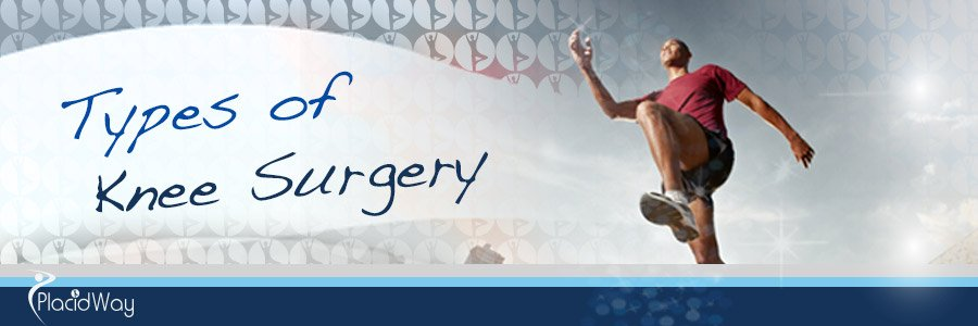 Types of Knee Surgery - Mexico Medical Tourism