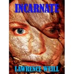 Hanging with Lawrence Weill Author of Incarnate
