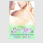 Say Yes by Tara West – Cover Reveal