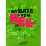 My Date From Hell by Tellulah Darling – Book Blitz