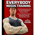 Danny Kavadlo – Everybody Needs Training