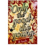Cover Reveal: Only The Good Die Young