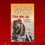 Fire Me Up by Kimberly Kincaid