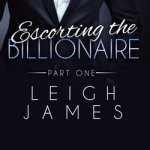 Leigh James, Escorting the Billionaire