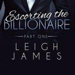 Leigh James, Escorting the Billionaire