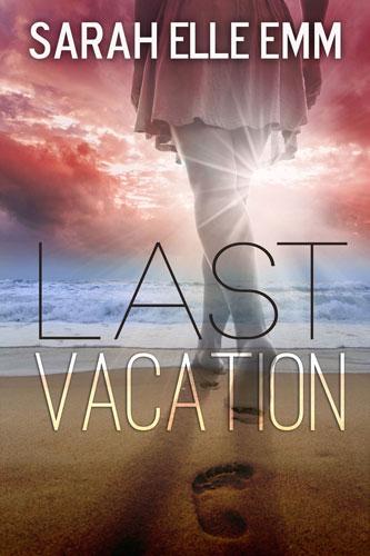 Last Vacation Sarah Elle Emm