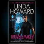 Linda Howard Presents, Troublemaker