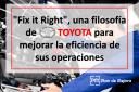 """""""Fix it Right"""", una filosofía de Toyota"""