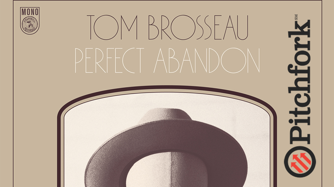 Tom Brosseau Pitchfork Premiere