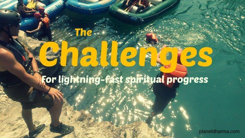 Challenges for spiritual progress
