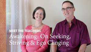 Video: Awakening – On Seeking, Striving & Ego Clinging