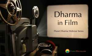 Dharma in Film Webinars