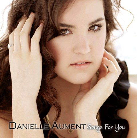 """Danielle Aument """"Songs For You"""""""