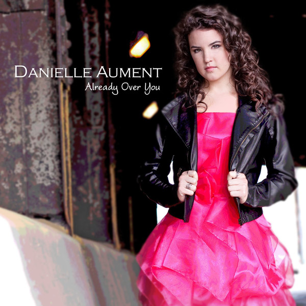 "Danielle Aument ""Already Over You – Single"""