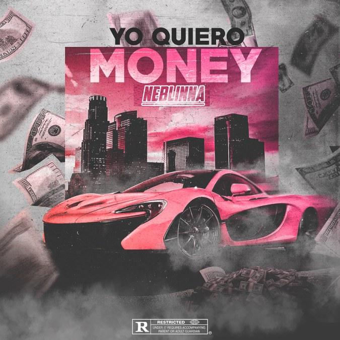 """Neblinna """"Yo Quiero Money – Single"""""""