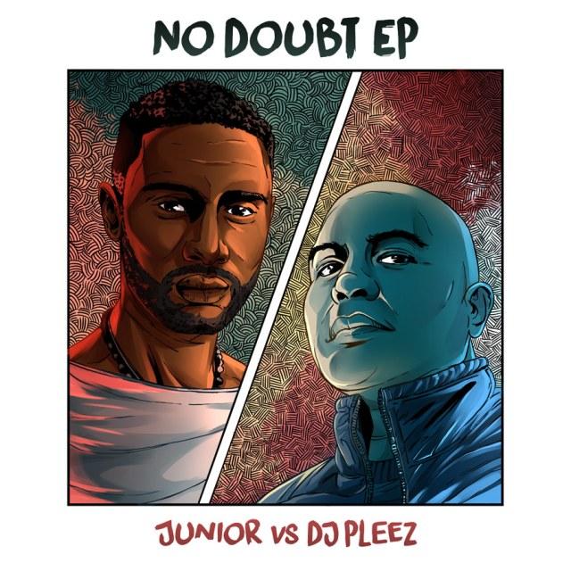 "Junior vs DJ Pleez ""No Doubt - EP"""
