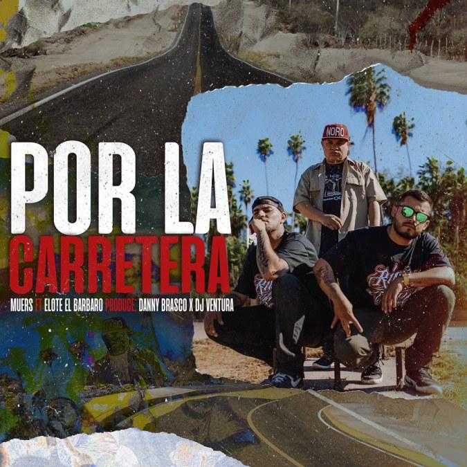 """Muers """"Por La Carretera (feat. Elote el Bárbaro, Danny Brasco & Dj Ventura) – Single"""""""