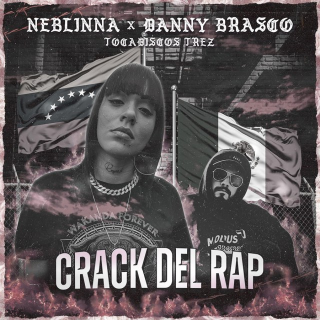 "Neblinna & Danny Brasco ""Crack del Rap (feat. Tocadiscos Trez) - Single"""