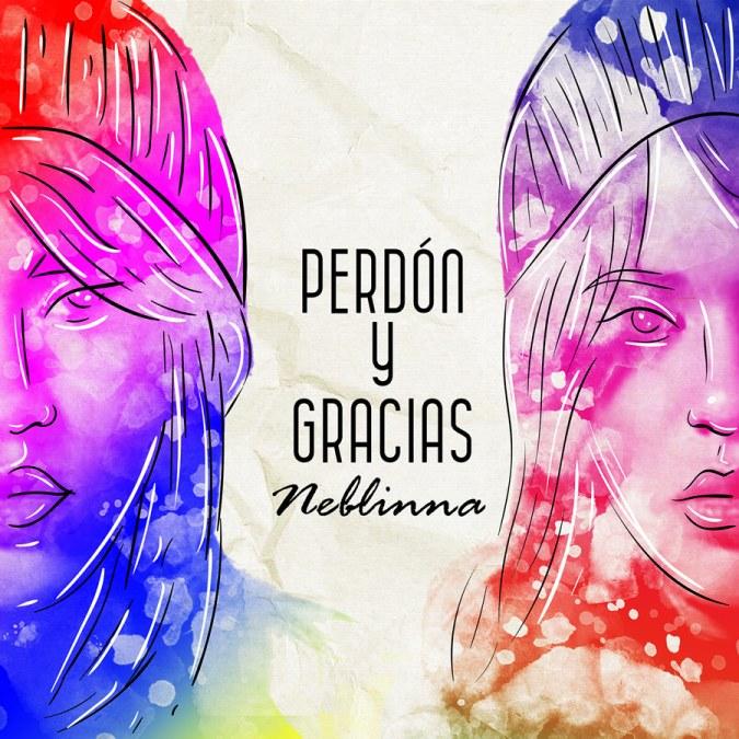 """Neblinna """"Perdón Y Gracias – Single"""""""
