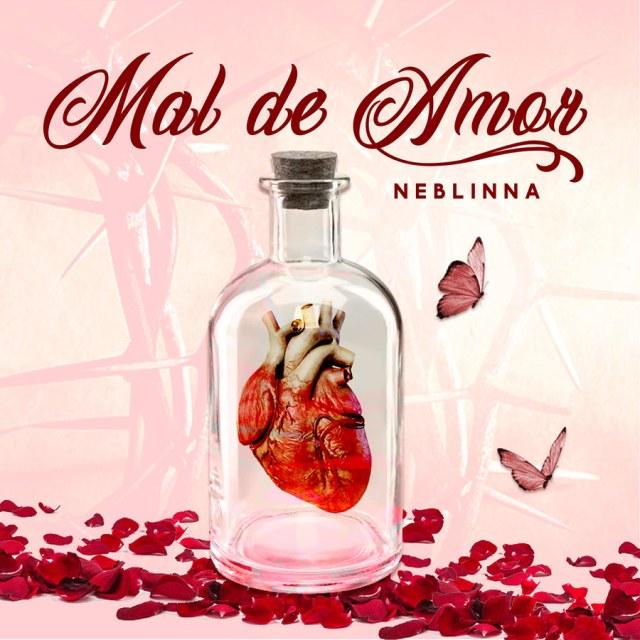 "Neblinna ""Mal de Amor - Single"""