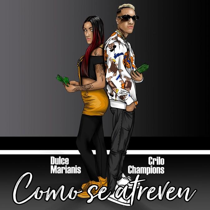 """Dulce Marianis & Crilo Champions """"Como Se Atreven – Single"""""""