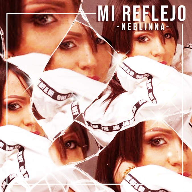 "Neblinna ""Mi Reflejo (Sorpresa) – Single"""