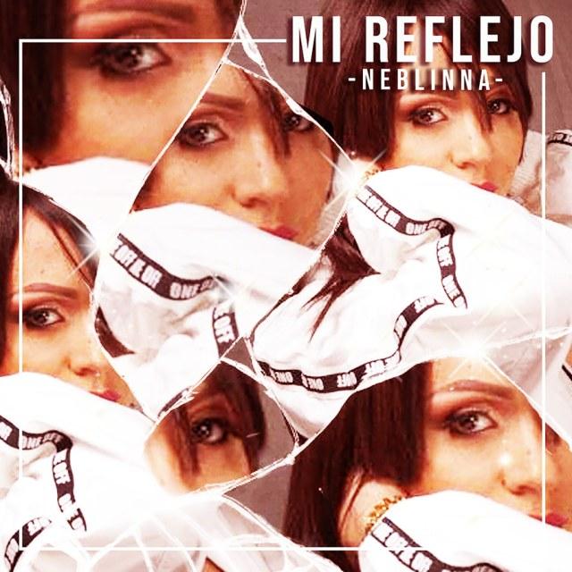 "Neblinna ""Mi Reflejo (Sorpresa) - Single"""
