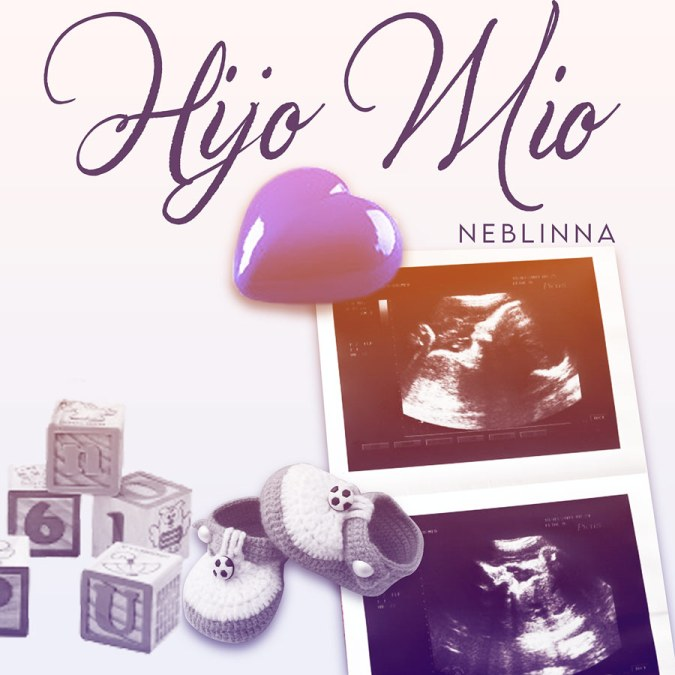 "Neblinna ""Hijo Mio – Single"""