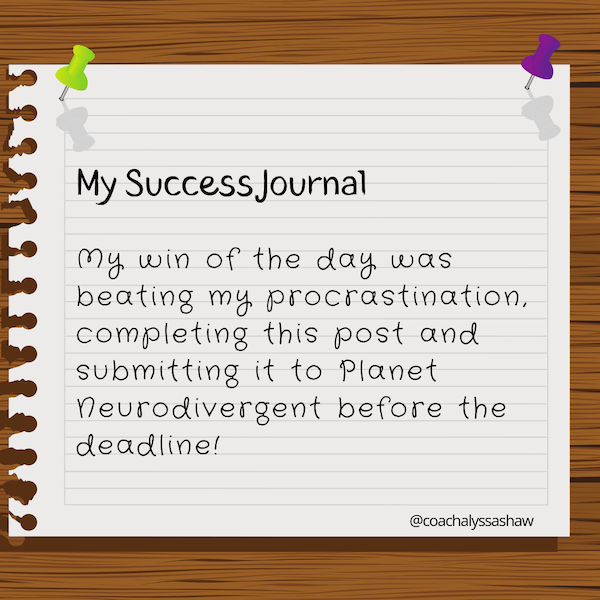 Start a success journal for yourself.