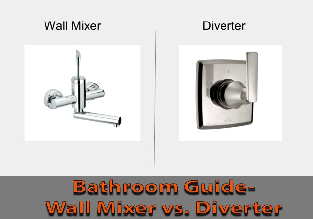 Bathroom Guide-Wall Mixer vs. Diverter- What To Buy?  Plan n Design