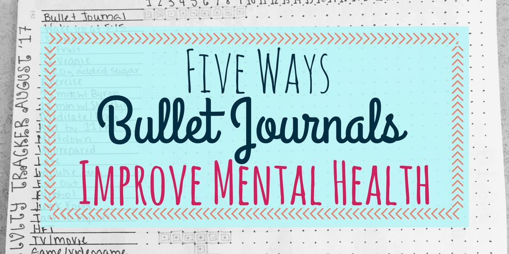 5 Ways Bullet Journals Improve Mental Health