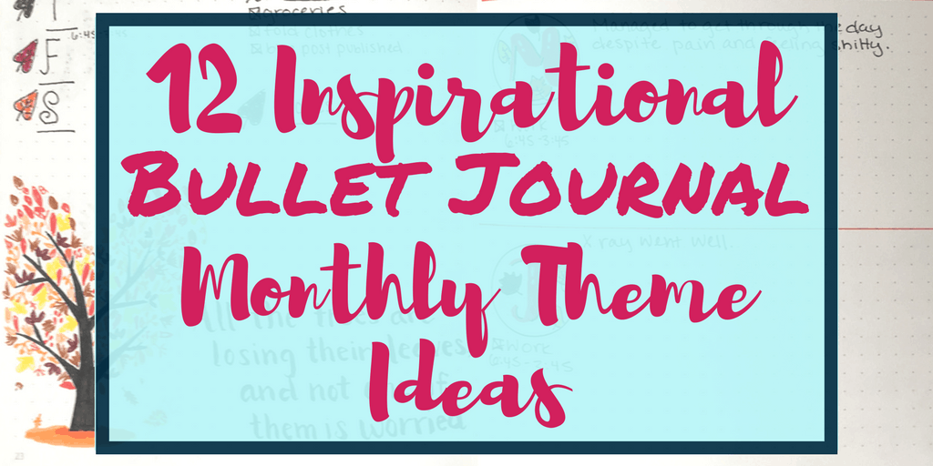 12 Inspirational Bullet Journal Monthly Theme Ideas ...
