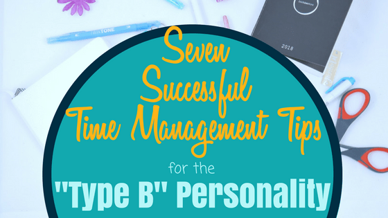 Time Management Tips for the Type B Personality