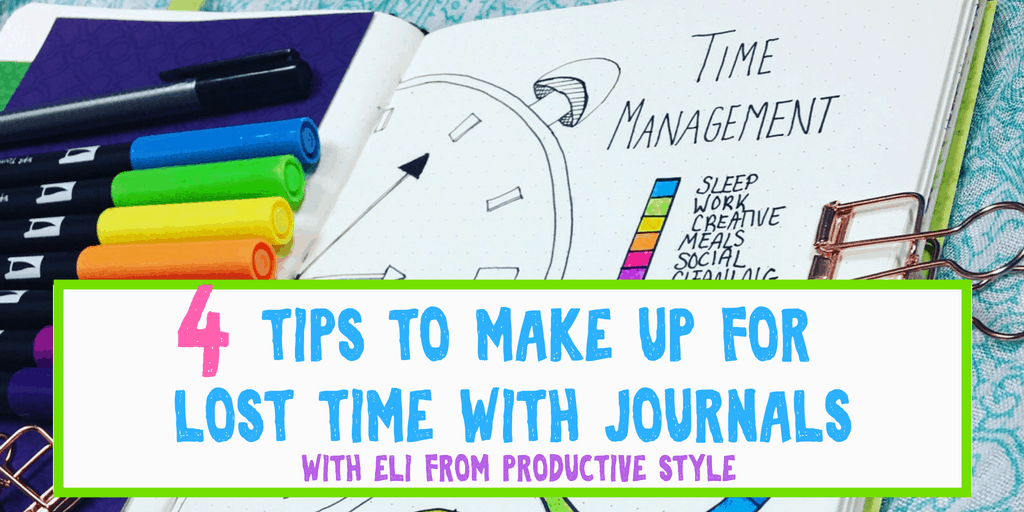 4 Tips How to Make Up For Lost Time With Journals