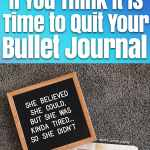 7 Questions to ask yourself if you think it is time to quit your bullet journal.