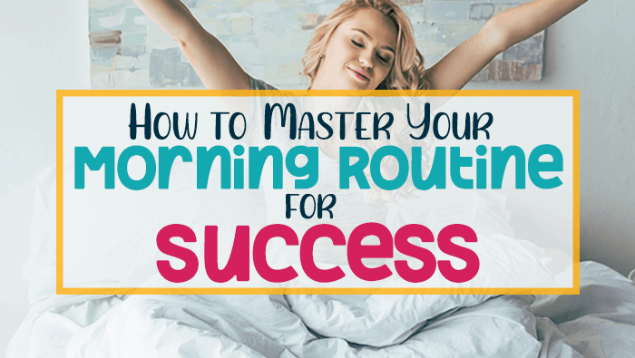 How to master your morning routine for success! Blog post header with title and girl waking up from her bed.